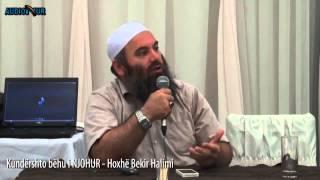 Kundërshto bëhu i NJOHUR - Hoxhë Bekir Halimi