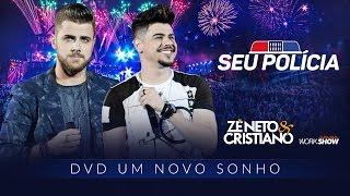 image of Zé Neto e Cristiano - Seu Policia - DVD Um Novo Sonho