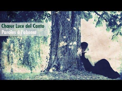 Paroles à l'absent | Luce del Canto