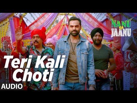 Teri Kaali Choti Full Audio | NANU KI JAANU | Abha