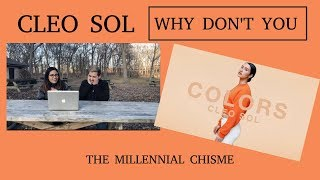 Video Cleo Sol | Why Don't You (COLORS Show) Reaction | The Millennial Chisme MP3, 3GP, MP4, WEBM, AVI, FLV Maret 2018