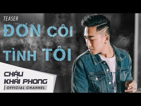 Đơn Côi Tình Tôi | Châu Khải Phong | Official Teaser - Thời lượng: 40 giây.