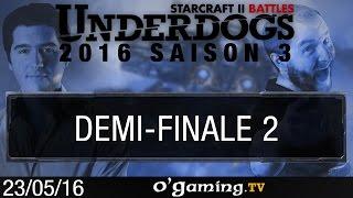 Demi-finale 2 - Underdogs 2016 S3 - Playoffs