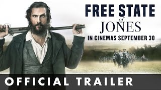 FREE STATE OF JONES - Official Trailer