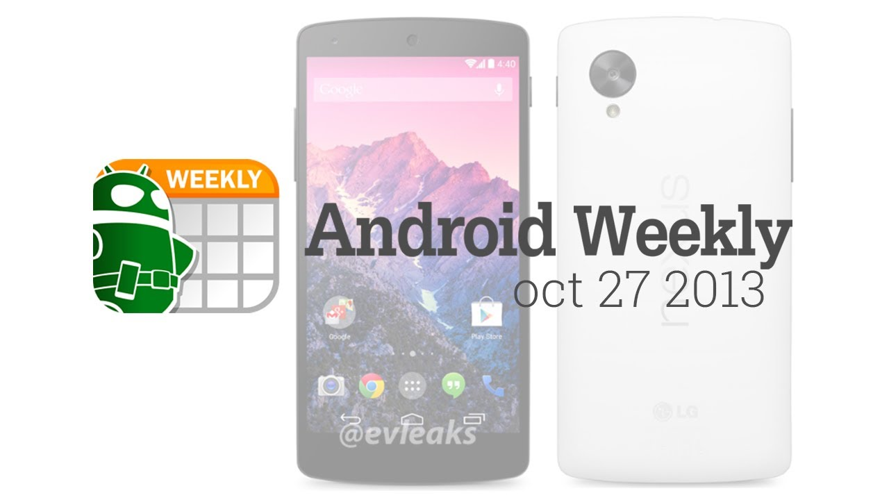 Nexus 5, BBM, Galaxy S4 Sales, and more – Android Weekly