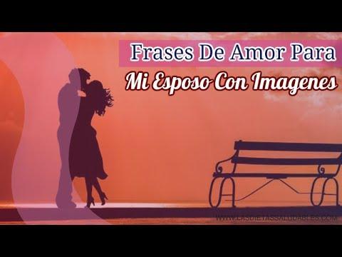 Imagenes de amor con frases - Frases De Amor Para Mi Esposo Con Imágenes