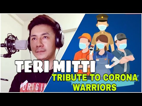 TERI MITTI - Kesari || TRIBUTE to Corona Warriers || Duran Maibam