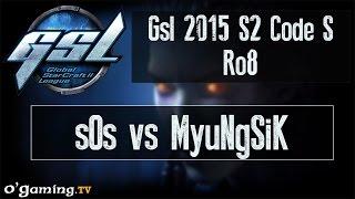 sOs vs MyuNgSiK - GSL 2015 Saison 2 Code S - Ro8