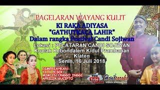 Video #LIVE STREAMING KI RAKA ADIYASA GATHUTKACA LAHIR Candi Sojiwan Klaten 16 Juli 2018 MP3, 3GP, MP4, WEBM, AVI, FLV Juli 2018