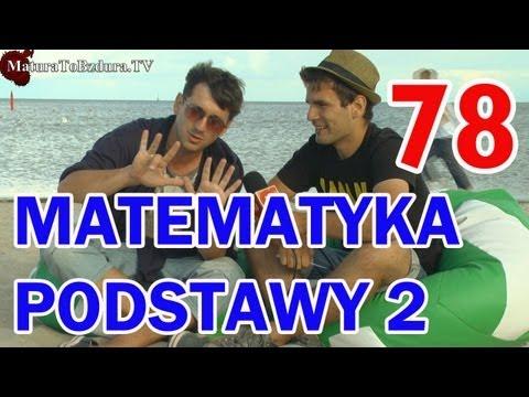 Matura To Bzdura - MATEMATYKA PODSTAWY (CZĘŚĆ 2) odc. 78