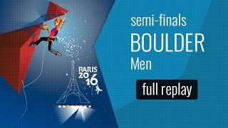 IFSC World Championships Paris 2016 - Bouldering - Semi-Finals - Men by International Federation of Sport Climbing