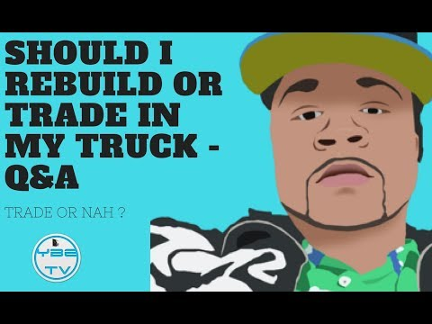 SHOULD I REBUILD OR TRADE IN MY TRUCK ?- Q&A (видео)