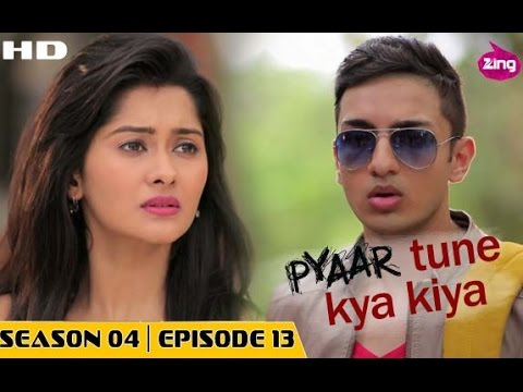 Pyaar Tune Kya Kiya - Season 04 - Episode 13 - July 10, 2015 - Full Episode