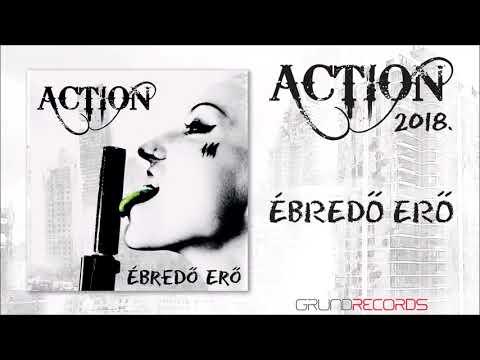 Action: Ébredő erő (Ébredő erő - 2018.) - dalszöveggel