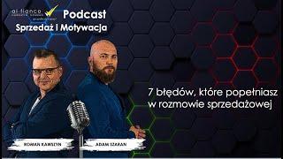 Podcast 1 Sprzedaż i Motywacja: 7 błędów, które poprełniasz w rozmowie sprzedażowej