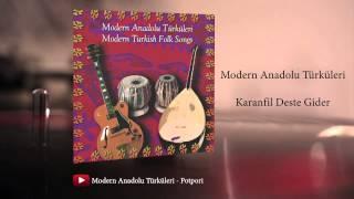 Modern Anadolu Türküleri - Karanfil Deste Gider