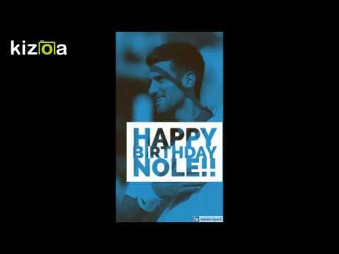 Novak Djokovic 31 Birthday Messages from Fans by Novak Djokovic Fan Club