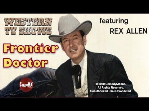 Frontier Doctor   Season 1   Episode 8   Outlaw Legion   Rex Allen