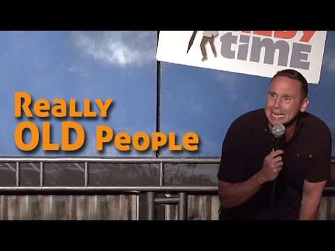 Comedy Time - Stand Up Comedy by Martin Montana – Really Old People