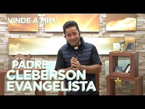 PROGRAMA VINDE A MIM   PADRE CLEBERSON EVANGELISTA   23/06/18