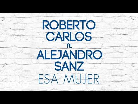 Roberto Carlos - Esa Mujer (Pseudo Video) ft. Alejandro Sanz