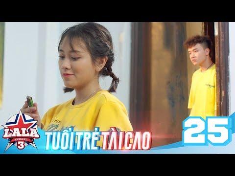 LA LA SCHOOL | TẬP 25 | Season 3 : TUỔI TRẺ TÀI CAO | Phim Học Đường Âm Nhạc 2019 - Thời lượng: 21:35.