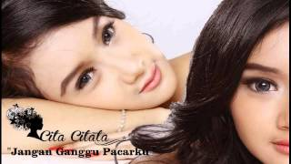 Cita Citata  - Jangan Ganggu Pacarku (Official Music Video)