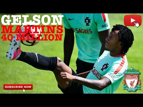 LIVERPOOL FC TRANSFER NEWS - GELSON MARTINS 40 MILLION