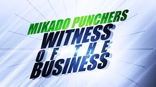Mikado Punchers - Witness Of The Business (Radio Mix)