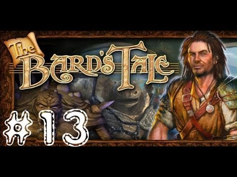 The Bard's Tale. [Похождения барда #13]