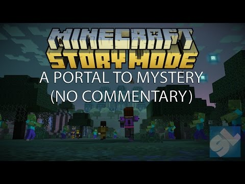 Minecraft Story Mode Episode 6: A Portal To Mystery! | No Commentary