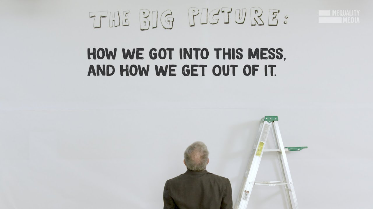 The Big Picture: How We Got Into This Mess, And How We Get Out of It