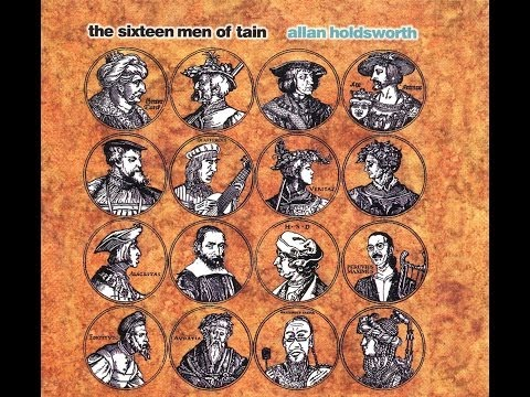 Allan Holdsworth – The Sixteen Men Of Tain (Full Album)