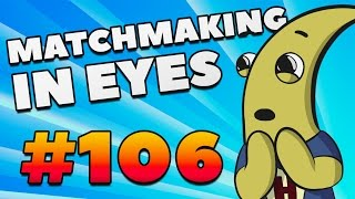 THE BEST SMOKE! - MatchMaking in Eyes #106