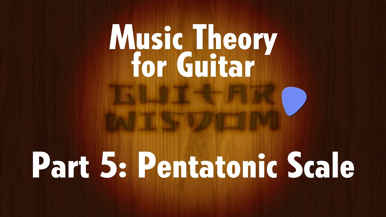 Music Theory for Guitar: Pentatonic Scales