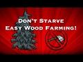 Don't Starve || Easy Wood Farming! [Tutorial]