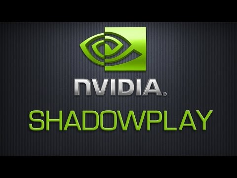Tutorial: How To Record Gameplay, Highlights, And Videos With Shadowplay! (GeForce Experience)