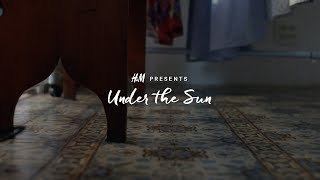 H&M - Under The Sun