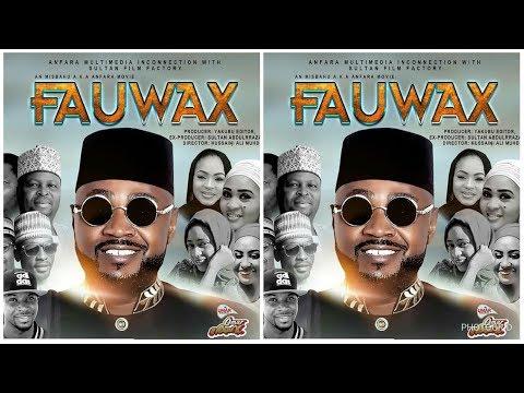 FAUWAX  NEW VIDEO SONG BY ADAM A ZANGO AND MUSBAHU AKA ANFARA