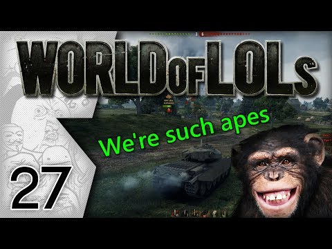 World of Tanks │ World of LoLs - Episode 27