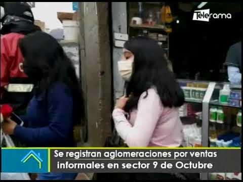 Se registran aglomeraciones por ventas informales en sector 9 de octubre