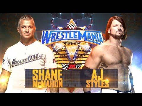 WWE 2K17 - WWE WrestleMania 33: AJ Styles VS Shane McMahon ᴴᴰ