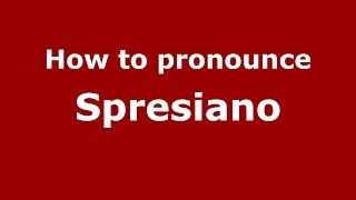 Spresiano Italy  city photo : How to pronounce Spresiano (Italian/Italy) - PronounceNames.com