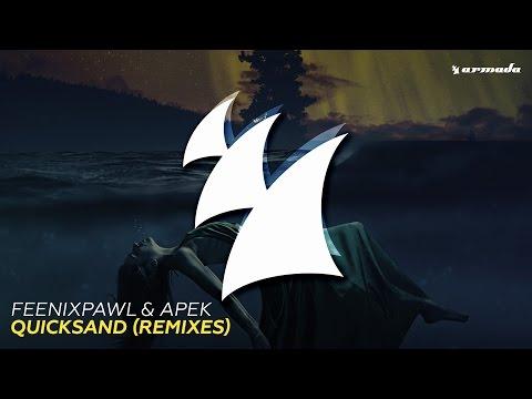 Feenixpawl & APEK - Quicksand (Didrick Remix)
