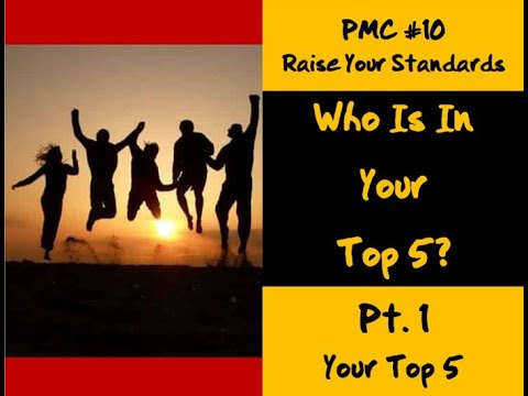 PMC Episode #10...Raise Your Standards: Who Are Your Top 5?