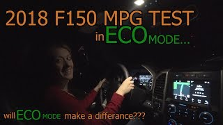 2018 F150 mpg test in eco mode!