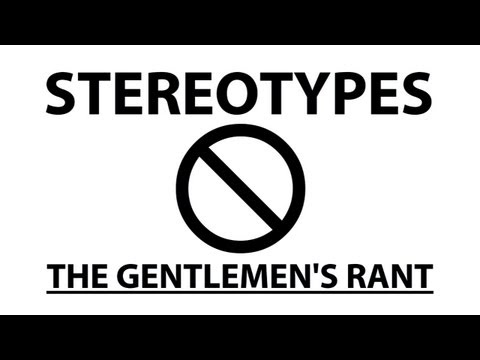 ooJLEoo - the gentlemen's take on stereotypes. subscribe: http://youtube.com/jle merchandise: http://thegentlemensrant.spreadshirt.com twitter: http://twitter.com/john...