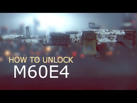 m60 - Leave a LIKE on this video for more Battlefield 4 content! In this video i show you how to unlock the M60E4 in bf4. Along with giving my thoughts/review on t...