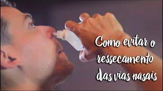 Fica a Dica - Como evitar o ressecamento das vias nasais