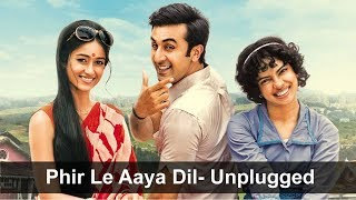 Nonton Phir Le Aaya Dil Unplugged | Barfi 2012 | HD Video Song | Arijit Singh | Ranbir Kapoor, Priyanka Film Subtitle Indonesia Streaming Movie Download
